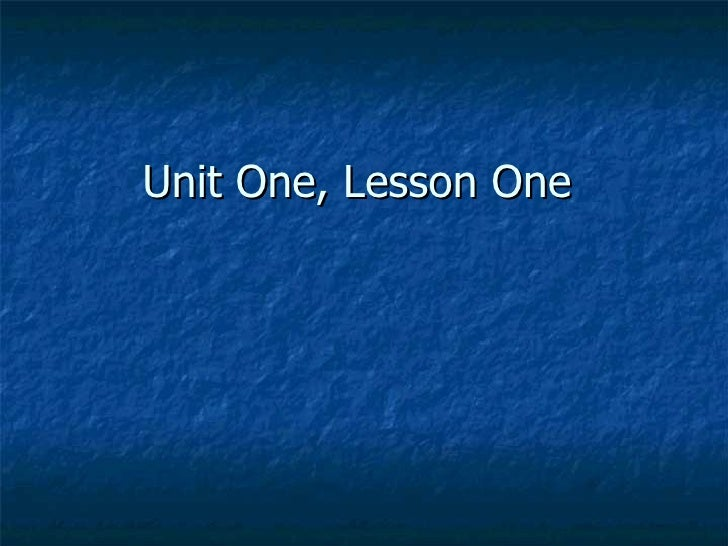 Unit one, lesson one