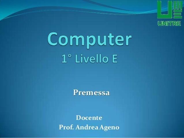 Premessa Docente Prof. Andrea Ageno