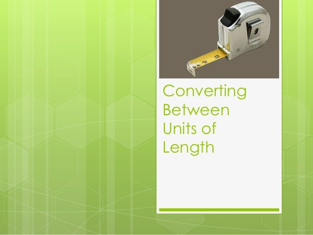 Converting Between Units of Length