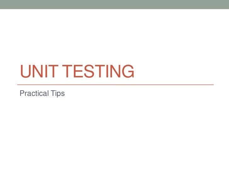 Practical unit testing tips