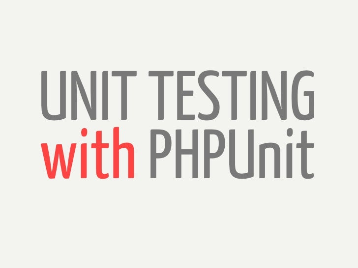 UNIT TESTINGwith PHPUnit
