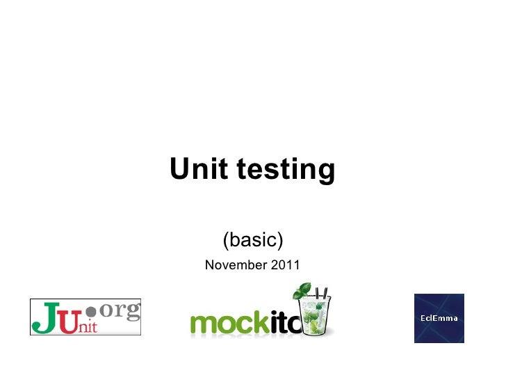 Unit testing    (basic)  November 2011