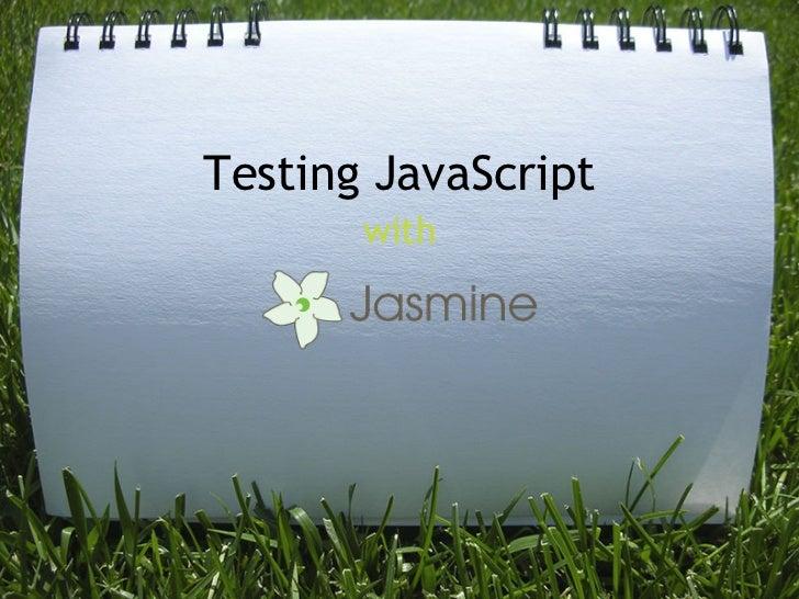 Testing JavaScript       with