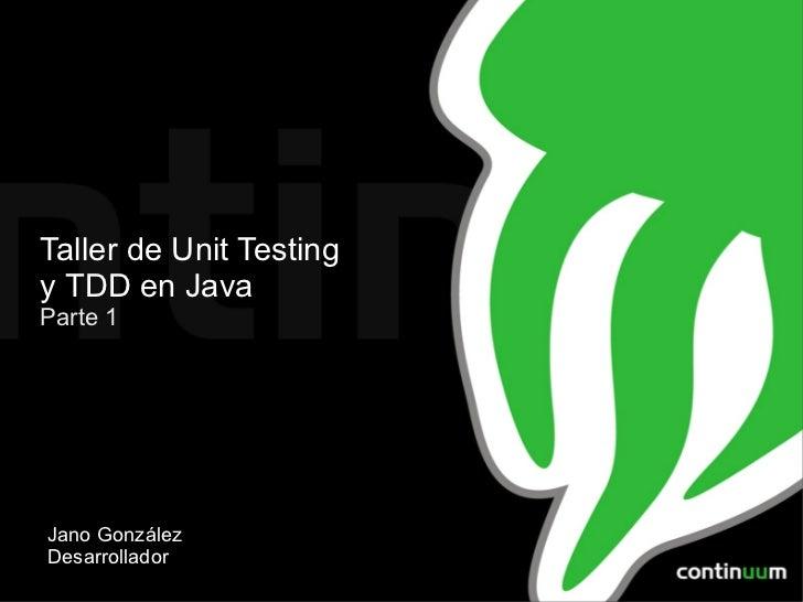 Taller de Unit Testing y TDD en Java: Parte 1