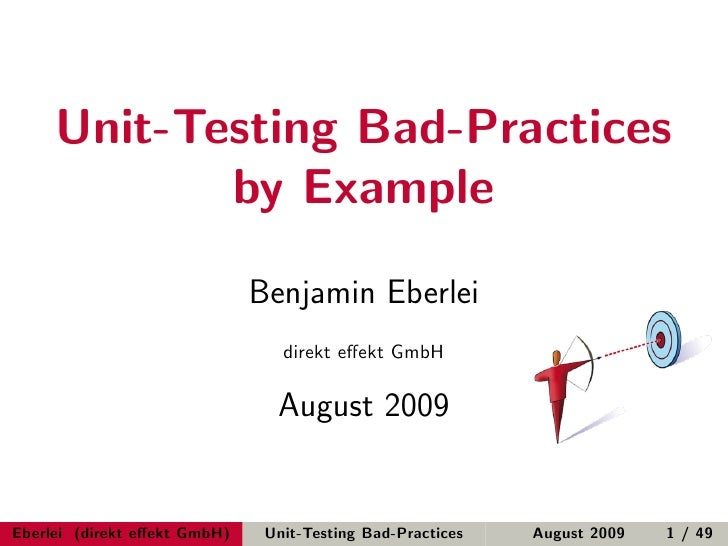 Unit-Testing Bad-Practices             by Example                                Benjamin Eberlei                         ...