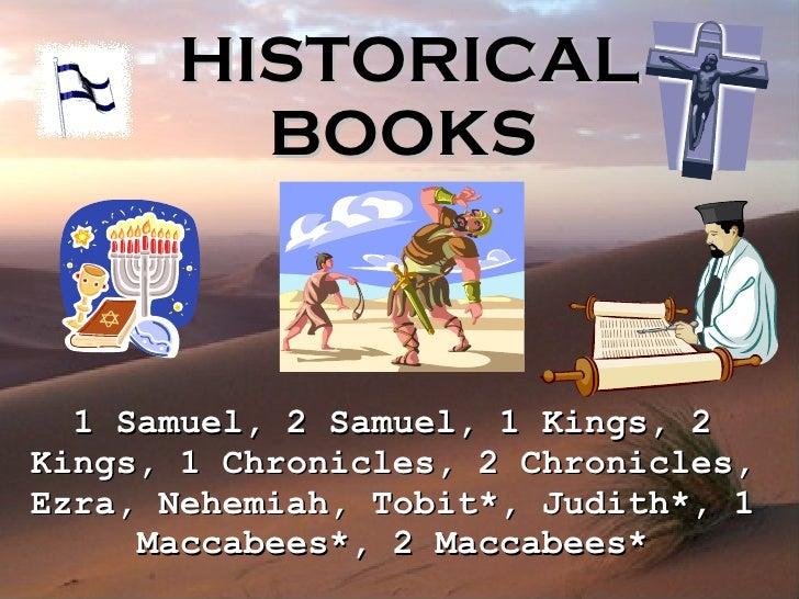 HISTORICAL BOOKS   1 Samuel, 2 Samuel, 1 Kings, 2 Kings, 1 Chronicles, 2 Chronicles, Ezra, Nehemiah, Tobit*, Judith*, 1 Ma...
