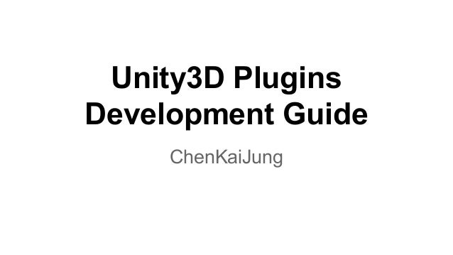 Unity3D Plugins Development Guide