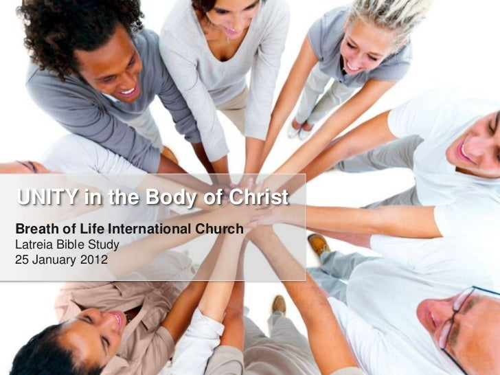 UNITY in the Body of ChristBreath of Life International ChurchLatreia Bible Study25 January 2012