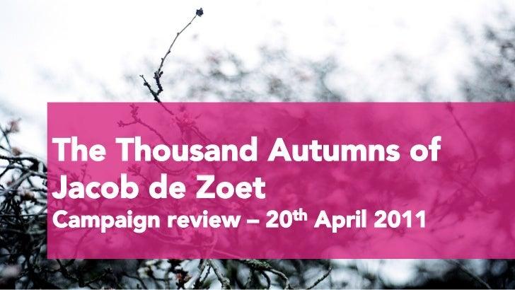 The Thousand Autumns ofJacob de ZoetCampaign review – 20th April 2011