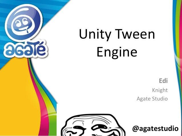 @agatestudio Unity Tween Engine Edi Knight Agate Studio
