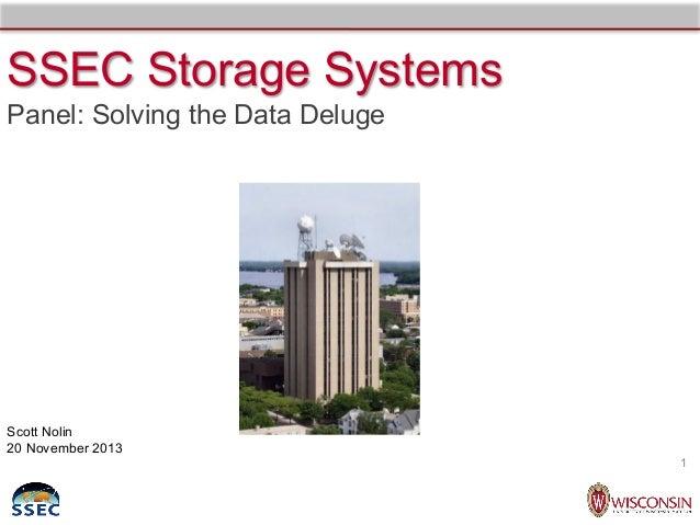 SSEC Storage Systems Panel: Solving the Data Deluge  Scott Nolin 20 November 2013 1