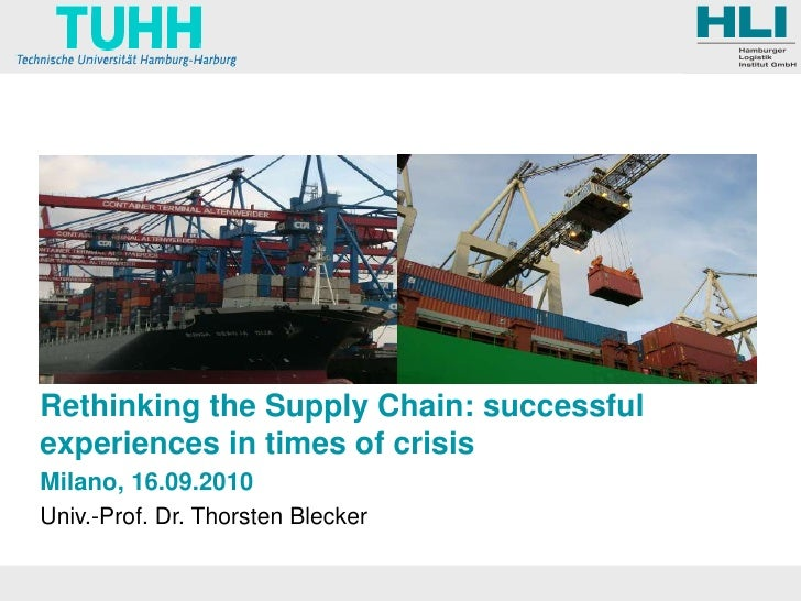 Rethinking the Supply Chain: successful experiences in times of crisis<br />Milano, 16.09.2010<br />Univ.-Prof. Dr. Thorst...