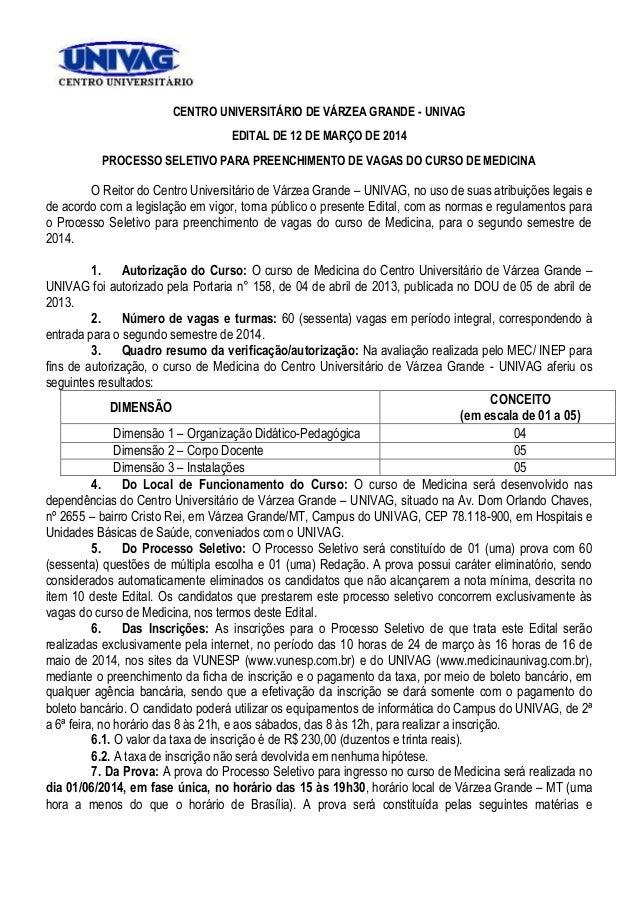 CENTRO UNIVERSITÁRIO DE VÁRZEA GRANDE - UNIVAG EDITAL DE 12 DE MARÇO DE 2014 PROCESSO SELETIVO PARA PREENCHIMENTO DE VAGAS...