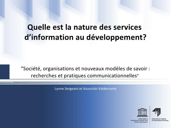 """Quelle   est  la nature des services  d'information  au  développement ? """" Société , organisations et nouveaux  modèles  d..."""
