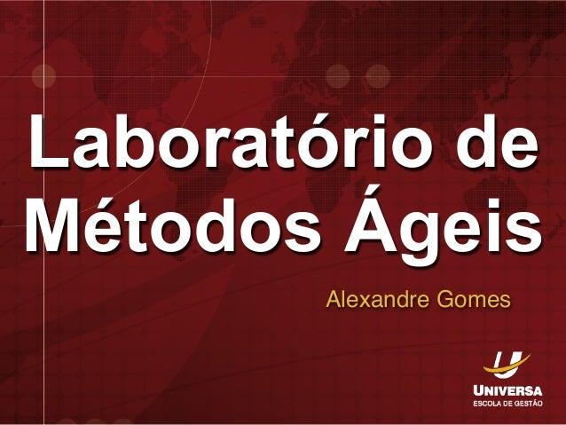 Laboratório de Métodos Ágeis Alexandre Gomes