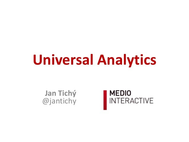 Jan Tichý @jantichy Universal Analytics