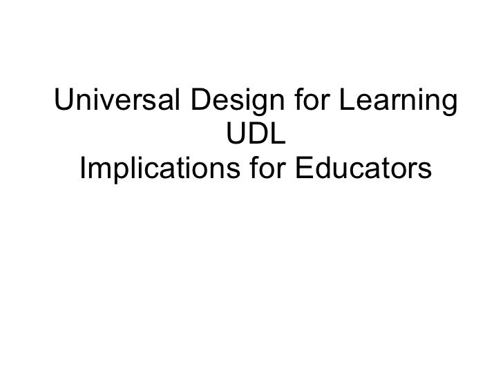 Universal Design for Learning UDL Implications for Educators