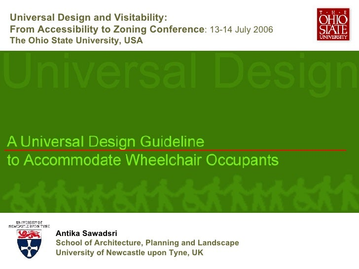 Universal Design and Visitability:  From Accessibility to Zoning Conference : 13-14 July 2006 The Ohio State University, U...