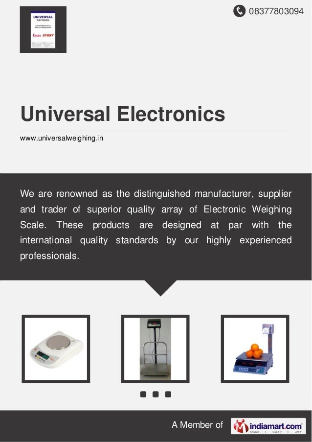 08377803094 A Member of Universal Electronics www.universalweighing.in We are renowned as the distinguished manufacturer, ...