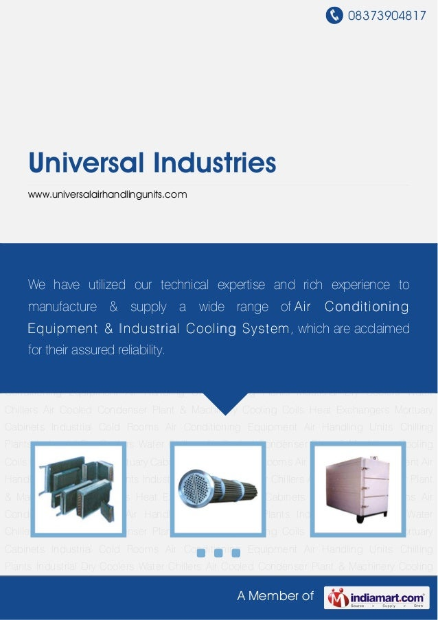 08373904817A Member ofUniversal Industrieswww.universalairhandlingunits.comCooling Coils Heat Exchangers Mortuary Cabinets...