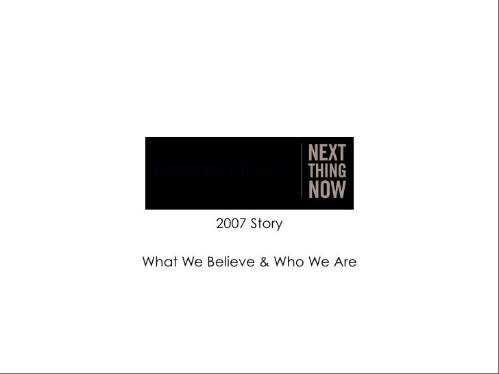 2007 Story  What We Believe & Who We Are