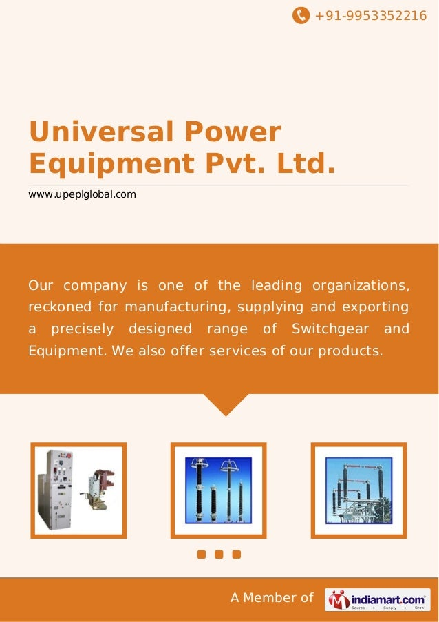 +91-9953352216  Universal Power Equipment Pvt. Ltd. www.upeplglobal.com  Our company is one of the leading organizations, ...