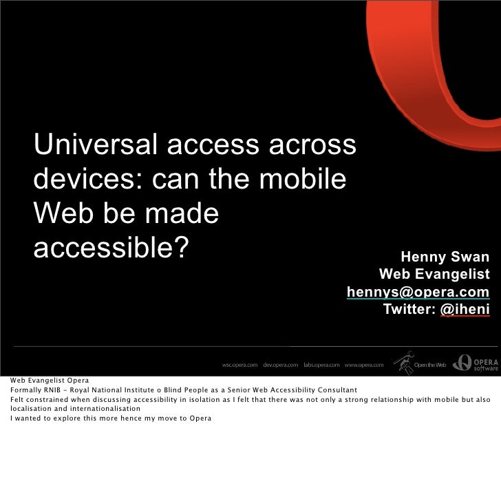 Universal access across       devices: can the mobile       Web be made       accessible?                                 ...