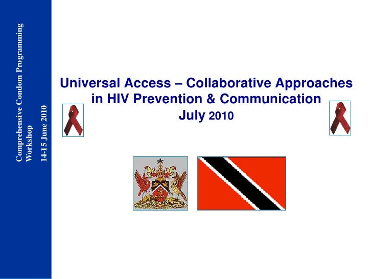 Universal Access – Collaborative Approaches in HIV Prevention & CommunicationJuly 2010<br />
