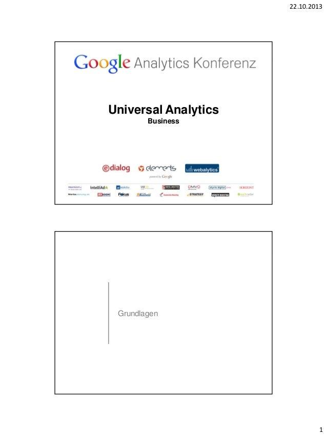 22.10.2013  Universal Analytics Business  Grundlagen  1