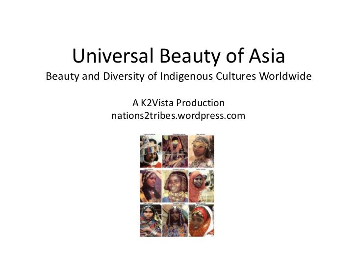 Universal Beauty of AsiaBeauty and Diversity of Indigenous Cultures Worldwide                  A K2Vista Production       ...