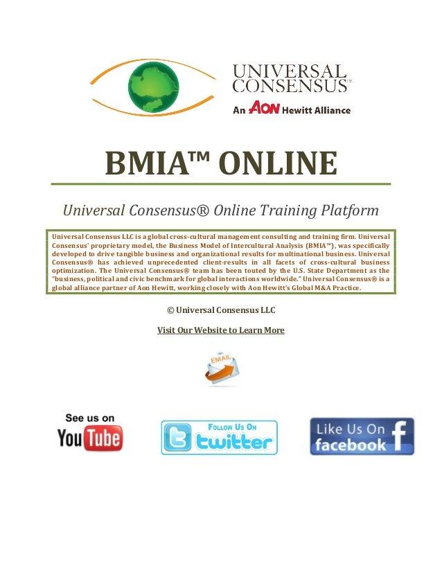 BMIA™ ONLINE   Universal Consensus® Online Training PlatformUniversal Consensus LLC is a global cross-cultural management ...