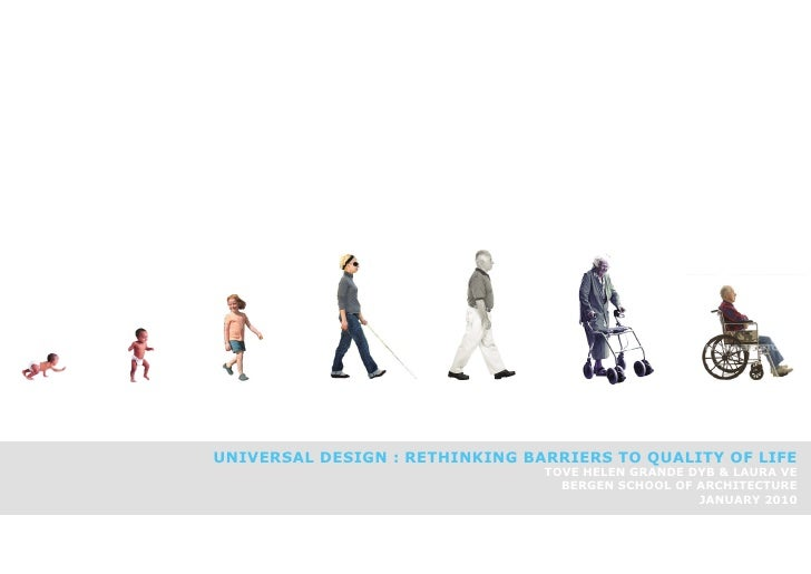 UNIVERSAL DESIGN : RETHINKING BARRIERS TO QUALITY OF LIFE                                 TOVE HELEN GRANDE DYB & LAURA VE...