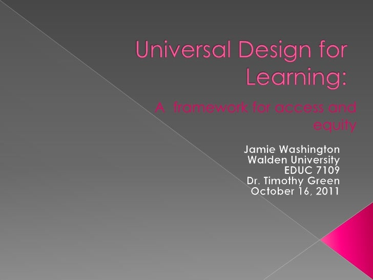 Universal Design for Learning:<br />A  framework for access and equity<br />Jamie Washington<br />Walden University<br />E...