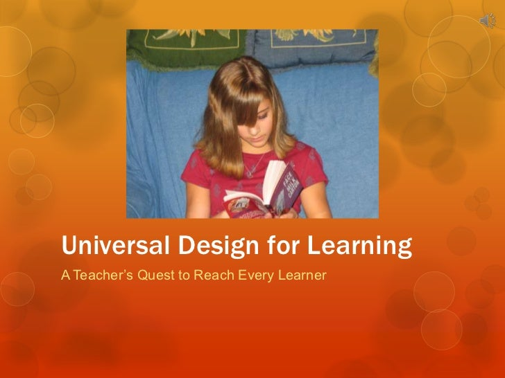 Universal Design for LearningA Teacher's Quest to Reach Every Learner