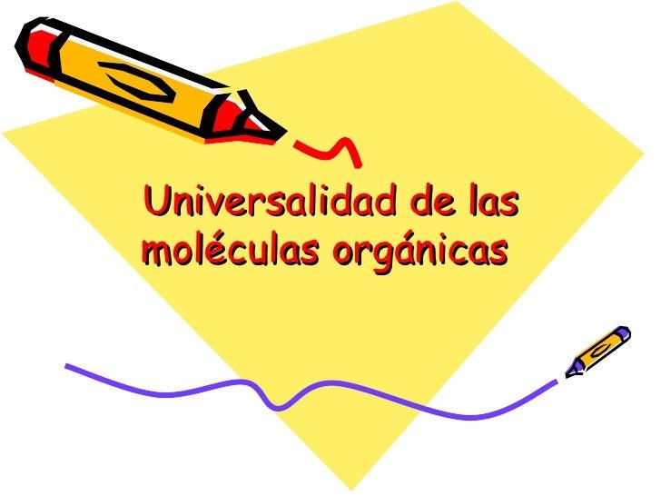 Universalidad de las moléculas orgánicas