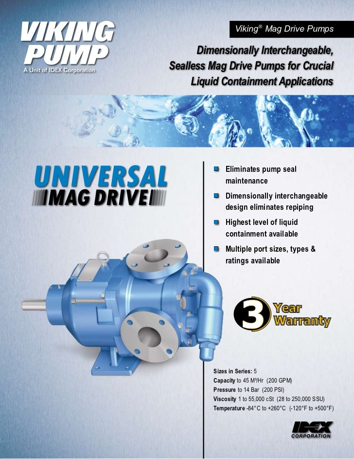 Viking ® Mag Drive Pumps      Dimensionally Interchangeable,Sealless Mag Drive Pumps for Crucial     Liquid Containment Ap...