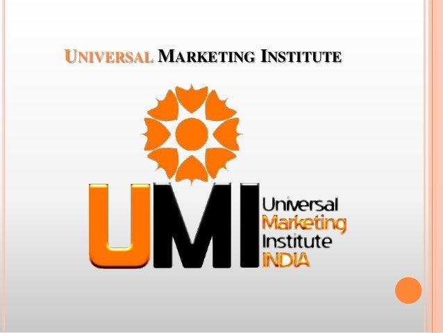 UNIVERSAL MARKETING INSTITUTE