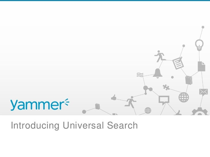 Universal Search- Yammer Webinar