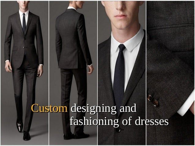 Custom designing and fashioning of dresses