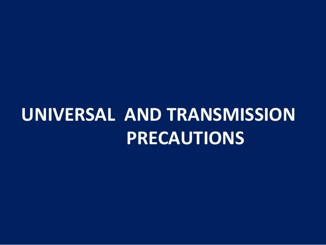 UNIVERSAL AND TRANSMISSION PRECAUTIONS