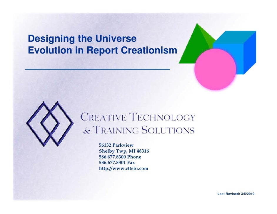 Designing the Universe Evolution in Report Creationism                   56132 Parkview               Shelby Twp, MI 48316...