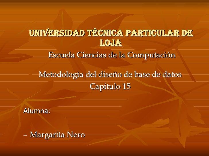 UNIVERSIDAD TÉCNICA PARTICULAR DE LOJA <ul><ul><li>Escuela Ciencias de la Computación </li></ul></ul><ul><ul><li>Metodolog...
