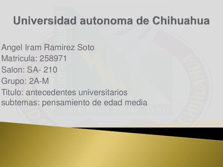 Angel Iram Ramirez SotoMatricula: 258971Salon: SA- 210Grupo: 2A-MTitulo: antecedentes universitariossubtemas: pensamiento ...