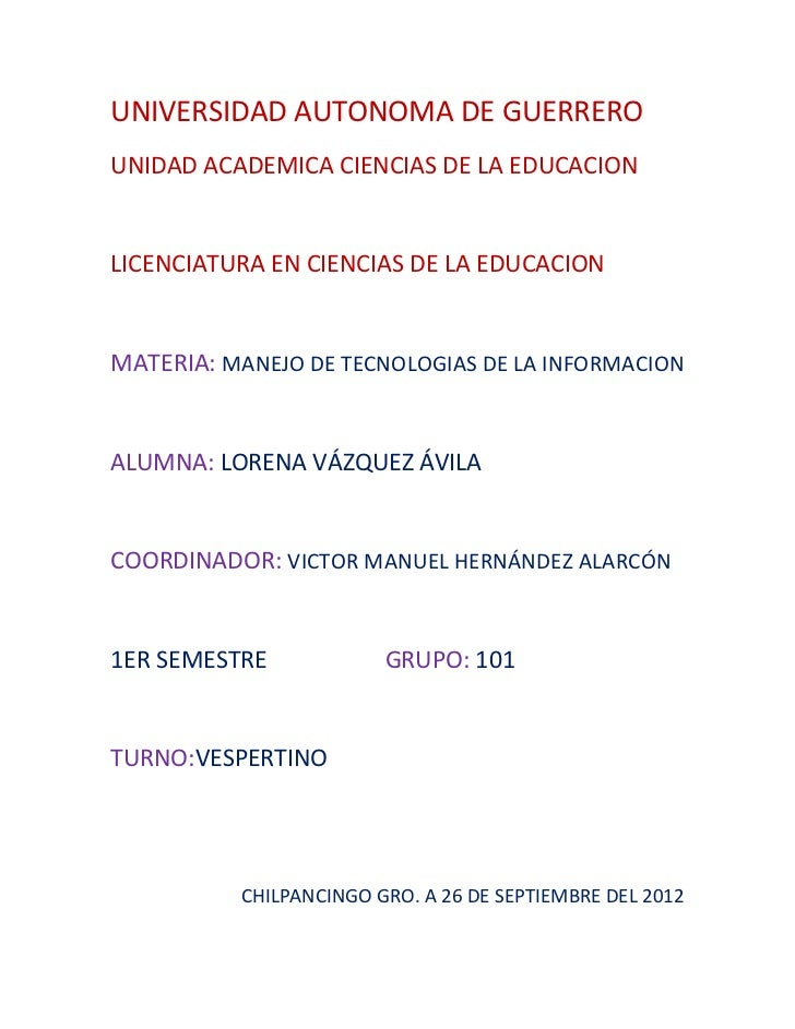 UNIVERSIDAD AUTONOMA DE GUERREROUNIDAD ACADEMICA CIENCIAS DE LA EDUCACIONLICENCIATURA EN CIENCIAS DE LA EDUCACIONMATERIA: ...