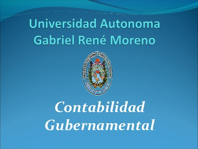 Contabilidad Gubernamnetal de la Universidad autonoma gabriel rené moreno