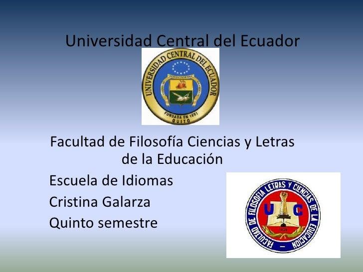 Universidad Central del EcuadorFacultad de Filosofía Ciencias y Letras           de la EducaciónEscuela de IdiomasCristina...