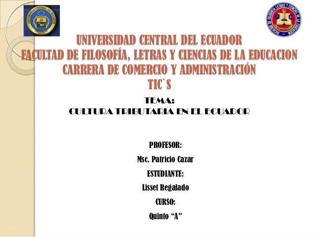 UNIVERSIDAD CENTRAL DEL ECUADORFACULTAD DE FILOSOFÍA, LETRAS Y CIENCIAS DE LA EDUCACION        CARRERA DE COMERCIO Y ADMIN...