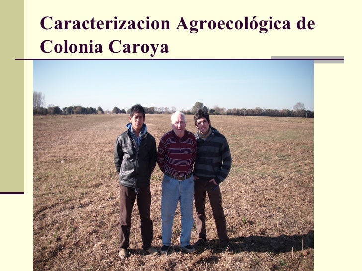 <ul>Caracterizacion Agroecológica de Colonia Caroya  </ul>