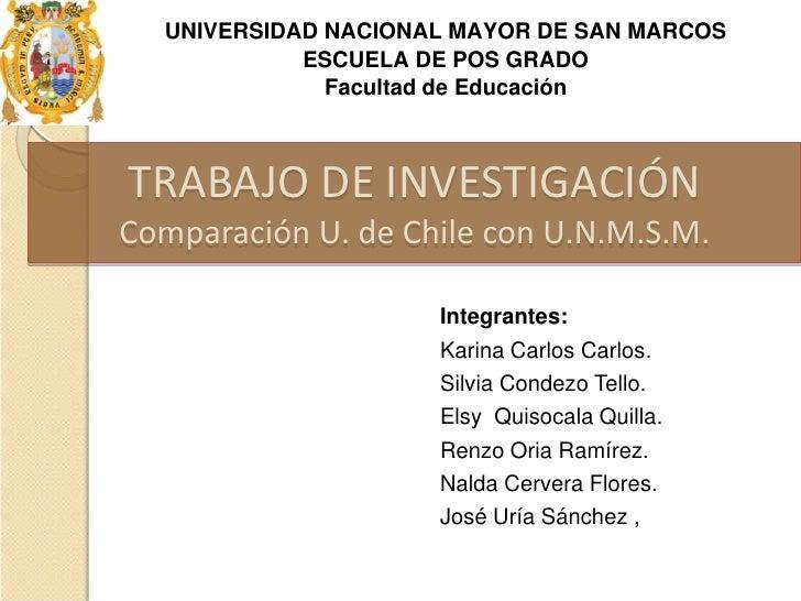 UNIVERSIDAD NACIONAL MAYOR DE SAN MARCOS            ESCUELA DE POS GRADO              Facultad de EducaciónTRABAJO DE INVE...