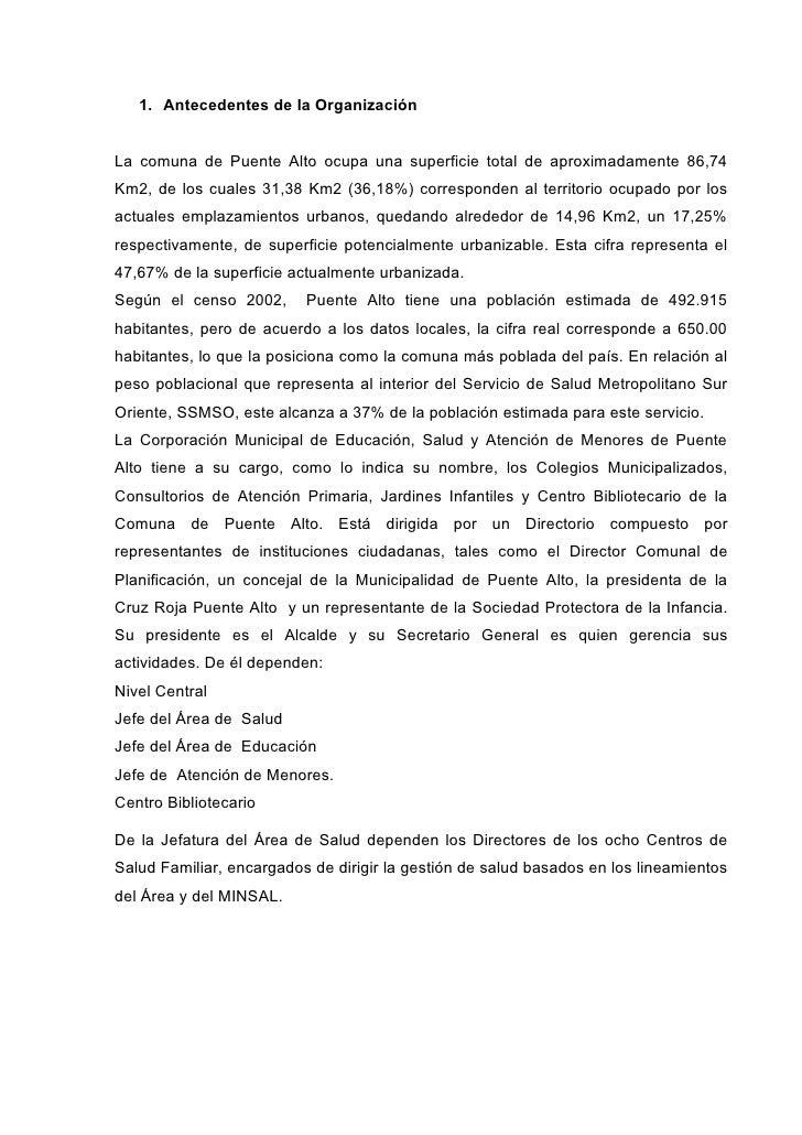 1. Antecedentes de la Organización   La comuna de Puente Alto ocupa una superficie total de aproximadamente 86,74 Km2, de ...